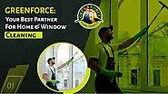 Greenforce: Your Best Partner for Home & Window Cleaning