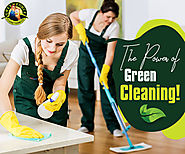 4 Powerful Benefits of Green Cleaning that You should Knows