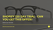 Looking for a 120 Day Shopify Trial? Here's What You Need to Know.