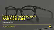 Cheapest Way To Buy Domain Names | This Will Save You ($)
