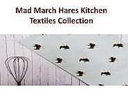 Mad March Hares Kitchen Textiles Collection