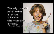 The only man who never makes a mistake is the man who never does anything