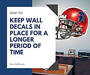 How to keep custom wall decals in place for a longer period of time