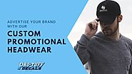 Advertise Your Brand with Our Custom Promotional Headwear