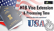 H1b Extension Processing Time | When To File H1B Extension?