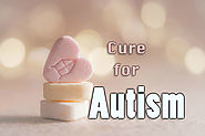 Is There A Cure For Autism?! - Treatments For Autism