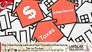 The Inheritance Law and the Transfer-Inheritance Tax in Turkey