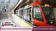 Metro lines increase the real estate value of Istanbul's regions