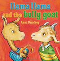 Llama Llama and the Bully Goat: Anna Dewdney