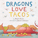 Dragons Love Tacos: Adam Rubin