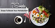 7 Simple Steps To Boost Your Metabolism
