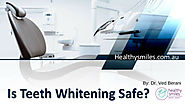 Is Teeth Whitening Safe? - Healthy Smiles Dental Group