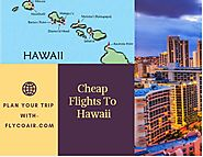 How to Get Cheap Flights to Hawaii