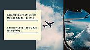 Get Aeromexico Flight From Mexico City to Toronto & Cheap Deals