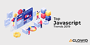 Challenging the Traditional Web Development — Top JavaScript Trends 2019