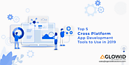 Top 5 Cross Platform Mobile App Development Tools to Use in 2019
