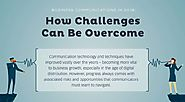 Business Communication Challenges in 2018 [Infographic]