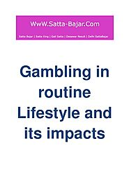Gambling in routine Lifestyle and its impacts