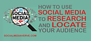 How to Use Social Media to Research and Locate your Audience