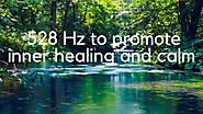 #Very Effective Tinnitus Sound Therapy 528Hz to Promote Inner Healing And Calm