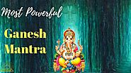 Powerful Ganesh Mantra to remove all obstacles | Magical Blessings