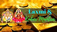 GET RICH MANTRA | LAKSHMI KUBERA MANTRA FOR HUGE WEALTH | MAGICAL BLESSINGS