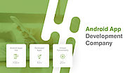 Improve Your Business With Android App Development Company