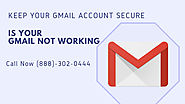 Is Your Gmail Not Working? Get Solutions and Fix All Gmail Issues