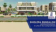 Dholera Bungalow| A Life of No Compromises
