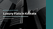Residential Projects with Luxury Flats in Kolkata
