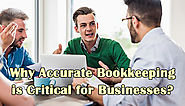 Why maintaining Accurate Bookkeeping is Critical for Businesses?