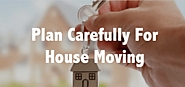 Plan Carefully For House Moving | SGHomeNeeds