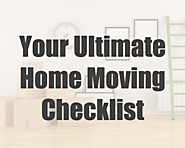 Your Ultimate Easy Moving Checklist - From Start to Finish