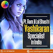 The Vashikaran Specialist in India - Astrologer Ram Ji Lal Shastri
