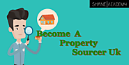 Become A Property Sourcer Uk | Property Investment Education | Shane Academy