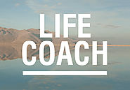 Life Coaching Information (Updated 2018)