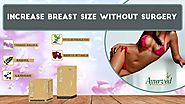 How to Increase Breast Size without Surgery at Home with Natural Ways?