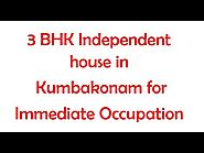 3BHK House in Kumbakonam just 2.5 Kms from Kumbakonam railway station available for immediate rent