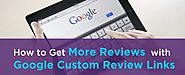 Get more positive Google reviews