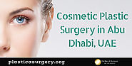 Cosmetic Plastic Surgery in Abu Dhabi, UAE