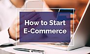 Your Checklist to Start an E-Commerce Business from Scratch