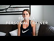 Being a Personal Trainer | How, Why & What It Takes!