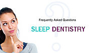 FAQs About Sleep Dentistry