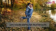Love Failure Quotes | Love Failure Quotes For Relationships