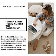 Work From Home Amidst The Pandemic