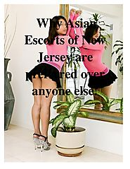 Why Asian Escorts of New Jersey are preferred over anyone else!