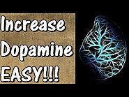 How To Increase Dopamine Levels In The Brain (NATURAL WAYS) -PART 1- Raise Your Dopamine Naturally