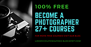 How to become a photographer | Udemy Free Courses | 100% off | Free Coupons ~ Udemy Courses For Free