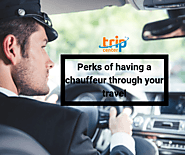 Chauffeur driven car - Perks of having chauffeur through your travel