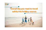 Travel safety tips - Everything you need to travel safely this holiday season.